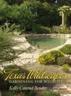 Texas Wildscapes: Gardening for Wildlife
